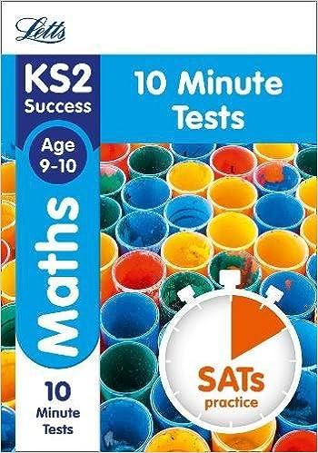 KS2 Maths SATs Age 9-10: 10-Minute Tests (Letts KS2 Revision Success ...