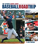 The Ultimate Minor League Baseball Road Trip: A Fan's Guide to AAA, AA, A, and Independent League Stadiums