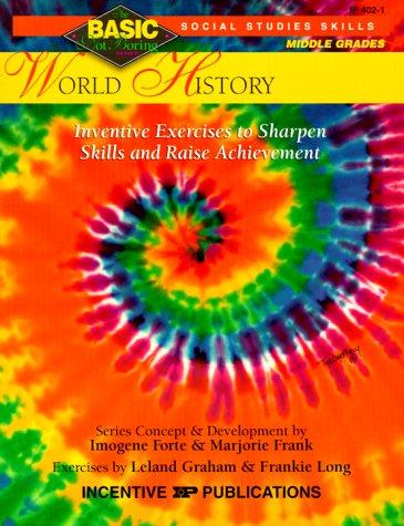 World History BASIC/Not Boring 6-8+: Inventive Exercises to Sharpen Skills and Raise ()