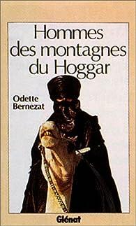 Hommes des montagnes du Hoggar par Odette Bernezat
