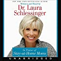 In Praise of Stay-at-Home Moms Audiobook by Laura Schlessinger Narrated by Laura Schlessinger