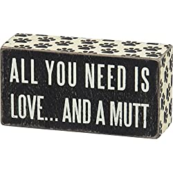 "Primitives By Kathy 6"" x 2.5"" Wood Wooden Box Sign ""All You Need Is Love...And A MUTT"""