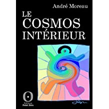 Le Cosmos Intérieur (French Edition)