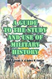 A Guide to the Study and Use of Military History, John E. Jessue, 089875058X