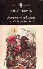 Anarquismo y sindicalismo en España 1864-1881 Biblioteca de ...