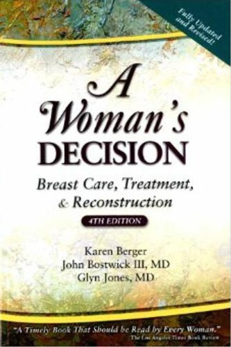 A Woman's Decision: Breast Care, Treatment & Reconstruction, Fourth Edition