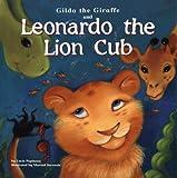 Gilda the Giraffe and Leonardo the Lion Cub, Lucie Papineau, 1404812946