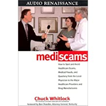Mediscams: Dangerous Medical Practices and Health Care Frauds--and How to Prevent Them from Harming You and Your Family