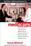 Mediscams: Dangerous Medical Practices and Health Care Frauds-and How to Prevent Them from Harming You and Your Family