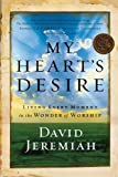 My Heart's Desire: Living Every Moment in the Wonder of Worship Paperback – March 30, 2004
