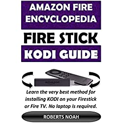 Amazon Fire Encyclopedia - Amazon FireStick KODI Guide: Easy Step by Step Picture Guide on How To Install Latest Kodi Krypton 17.3 on the Updated Amazon Fire TV Stick effortlessly in 10 minutes.