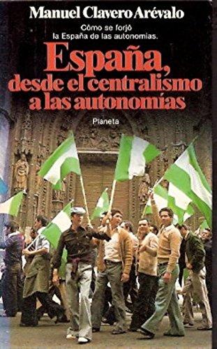 España, desde el centralismo a lasautonomias: Amazon.es: Clavero Arevalo, Manuel Francisco: Libros
