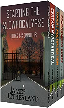 Starting the Slowpocalypse (Books 1-3 Omnibus) by [Litherland, James]