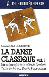 La danse classique : Tome 1, Manuel complet de la méthode Cecchetti