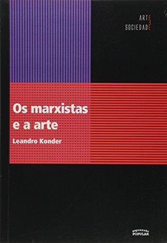 Os Marxistas e A Arte - Col. Arte e Sociedade - 2ª Ed. 2013
