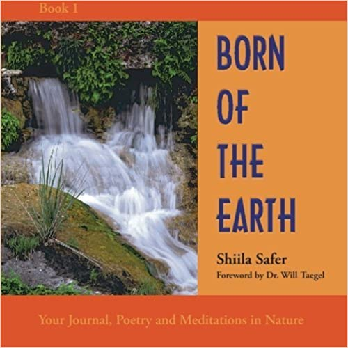 Book Born of the Earth: Your Journal, Poetry and Meditations in Nature by Shiila Safer (2010-01-11)