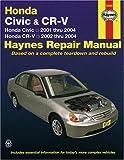Honda Civic and CR-V Automotive Repair Manual, Robert Maddox and John H. Haynes, 1563925524