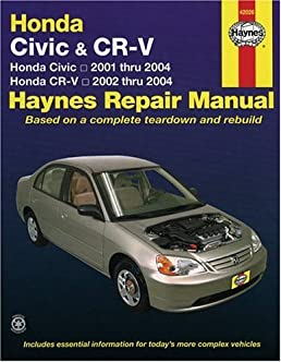 honda civic 2001 2004 cr v 2002 2004 hayne s automotive repair rh amazon com 2005 Honda Civic Hatchback 2005 Honda Civic Blue