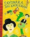 Kalman Maira : Sayonara, Mrs. Kackleman (Picture Puffin)