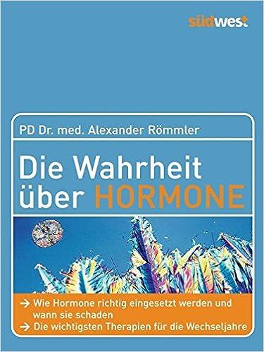 Buch: Die Wahrheit über Hormone: Wie Hormone richtig eingesetzt werden und wann sie schaden