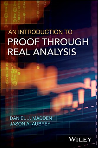An Introduction to Proof through Real Analysis (Analysis With An Introduction To Proof Ebook)