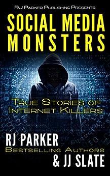 Social Media Monsters: Killers Who Target Victims on the Internet: Facebook, Craigslist (English Edition) por [Parker Ph.D., RJ, Slate, JJ]