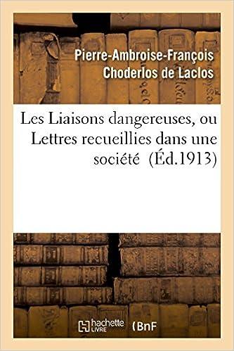 Buy Les Liaisons Dangereuses Ou Lettres Recueillies Dans Une Soci