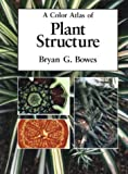 img - for A Color Atlas of Plant Structure by Bryan G. Bowers (2000-09-01) book / textbook / text book