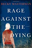 Rage Against the Dying, Becky Masterman, 0312622945
