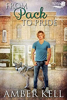 From Pack to Pride (Supernatural Mates Book 1) by [Kell, Amber]