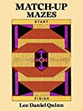 Match-Up Mazes, Lee Daniel Quinn, 0486291634