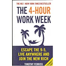 The 4-Hour Work Week: Escape the 9-5, Live Anywhere and Join the New Rich Paperback – 6 Jan 2011