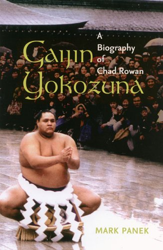 Download Gaijin Yokozuna: A Biography of Chad Rowan (Latitude 20 Books (Hardcover)) pdf epub