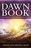 The Dawn Book: Information from the Master Guides - A Spiritual Guide Book
