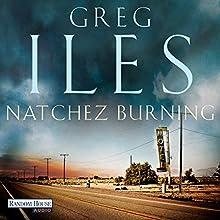 Natchez Burning (Natchez 1) Hörbuch von Greg Iles Gesprochen von: Uve Teschner