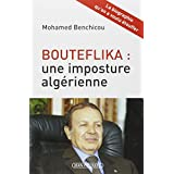 Bouteflika, une imposture algérienne