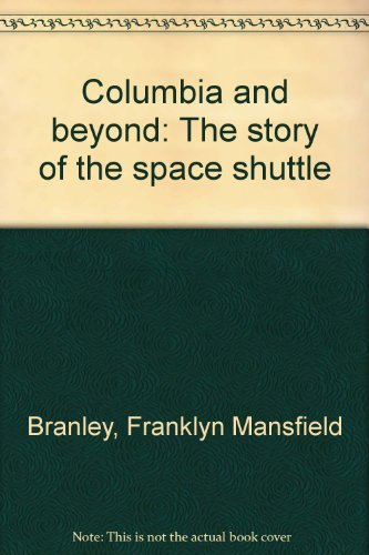 Columbia and beyond: The story of the space shuttle