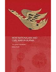 Mon Nationalism and Civil War in Burma: The Golden Sheldrake