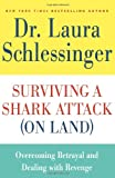 Surviving a Shark Attack (On Land), Laura Schlessinger, 0061992127
