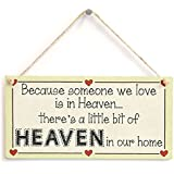 "Meijiafei Because someone we love is in Heaven… there's a little bit of HEAVEN in our home - Lovely Missing Loved Ones Sign 10""x5"""