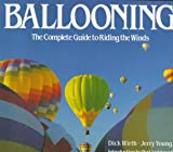 img - for Ballooning: The Complete Guide to Riding the Winds book / textbook / text book