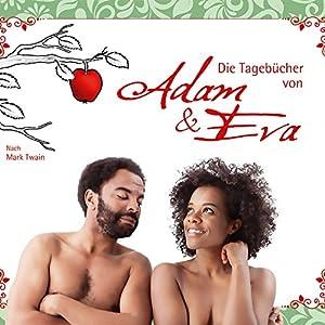 Die Tagebücher von Adam & Eva Hörbuch