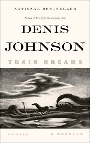 Train Dreams: A Novella