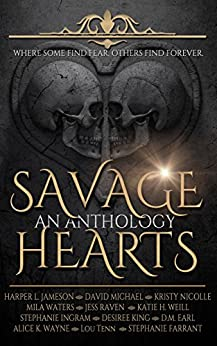 Savage Hearts: A Paranormal Romance Anthology by [Jameson, Harper , Michael, David, Nicolle, Kristy, Wayne, Alice, Raven, Jess, Weill, Katie , Waters, Mila, Ingram, Stephanie , Tenn, Lou, Farrant, Stephanie , Desiree King, D.M. Earl]