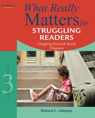 What Really Matters for Struggling Readers: Designing Research-Based Programs (3rd Edition) (What Really Matters Series)