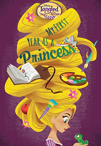 (Disney Tangled The Series: My First Year as a Princess (Replica Journal))