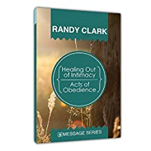 Healing Out of Intimacy/Acts of Obedience (Core Message Series)