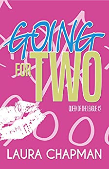 Going for Two (Queen of the League Book 2) by [Chapman, Laura]