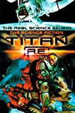 Titan A. E. the Science Behind the Science Fiction, Jodi Huelin and Jennifer Frantz, 0843175877