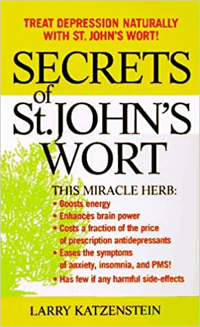 Secrets of St. John\'s Wort: Treat Depression Naturally With St ...